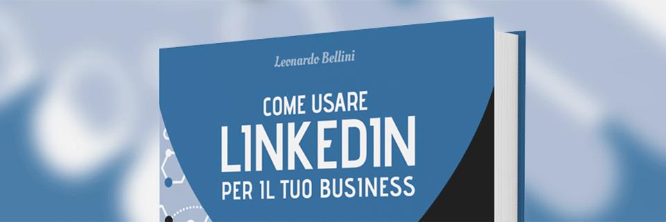 """Recensione rapida di """"Come usare Linkedin per il tuo business"""""""