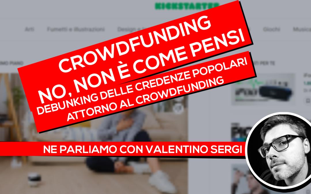 Tutto quello che non volete sentire sul crowdfunding (intervista con Valentino Sergi)